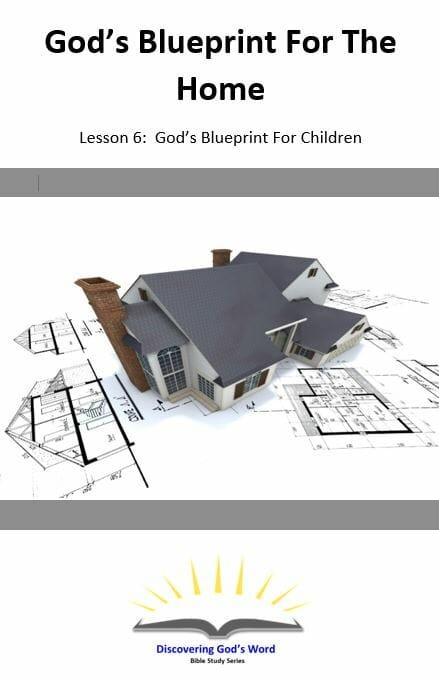 God's Blueprint For The Home (Lesson 6: God's Blueprint For Children)