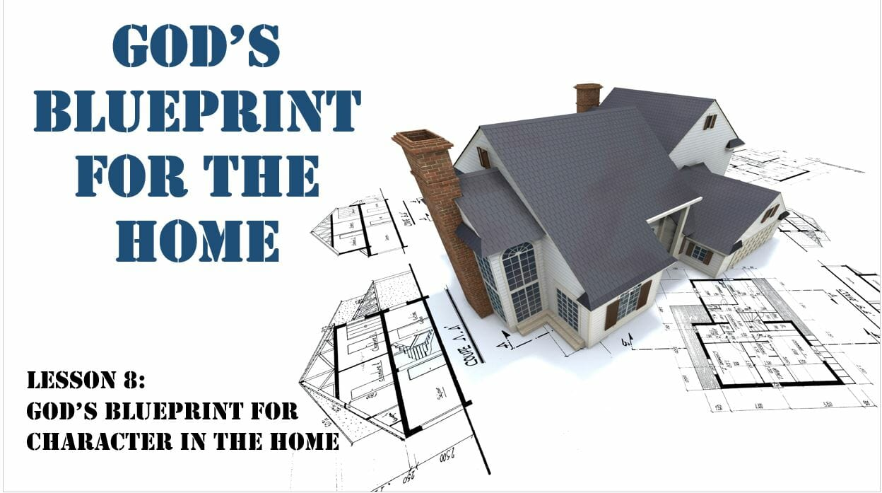 God's Blueprint For The Home (Lesson 9: God's Blueprint For Communication In The Home)