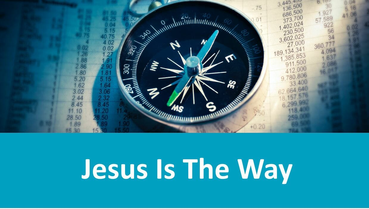 Jesus Is The Way (Lesson 2: Following Jesus)