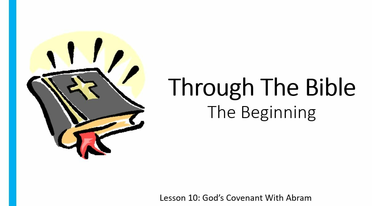 The Beginning (Lesson 10: God's Covenant With Abram)
