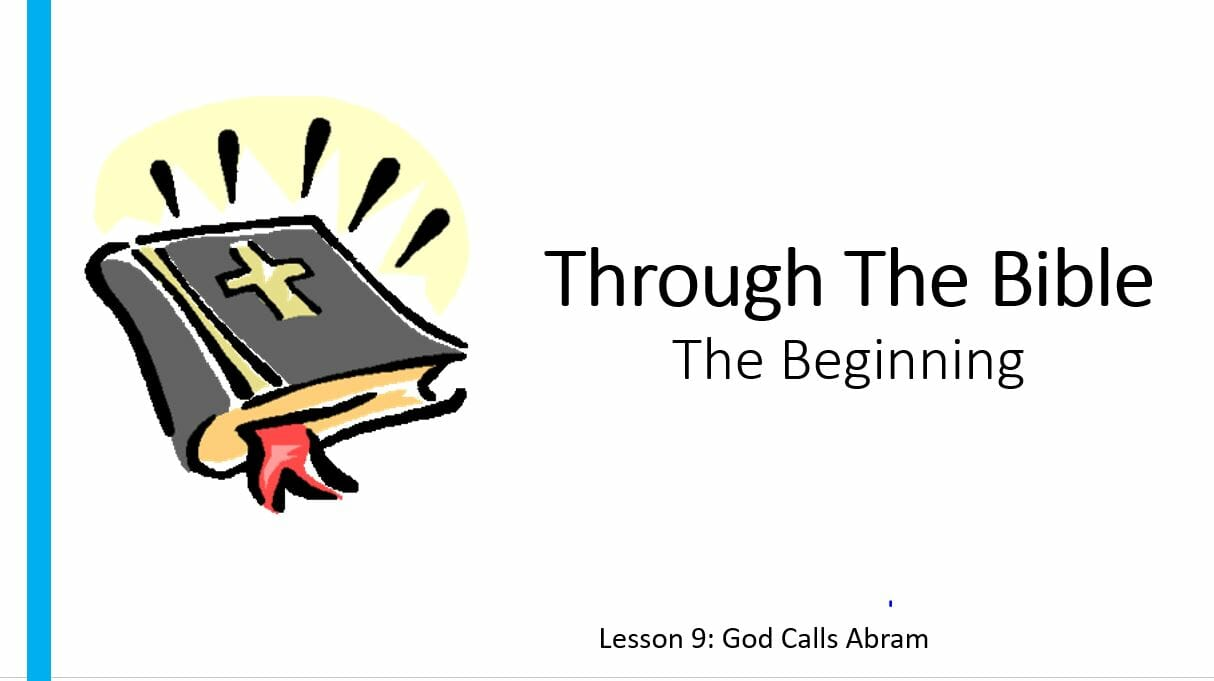 The Beginning (Lesson 9: God Call Abram)
