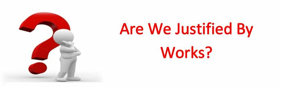 Are We Justified By Works?