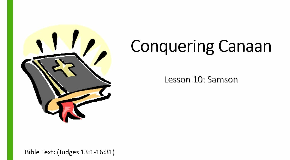 Conquering Canaan (Lesson 10: Samson)