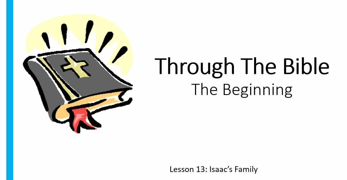 The Beginning (Lesson 13: Isaac's Family)