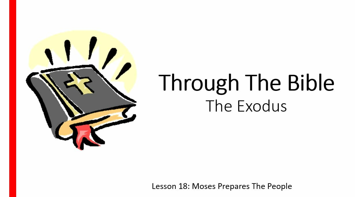 The Exodus (Lesson 18: Moses Prepares The People)
