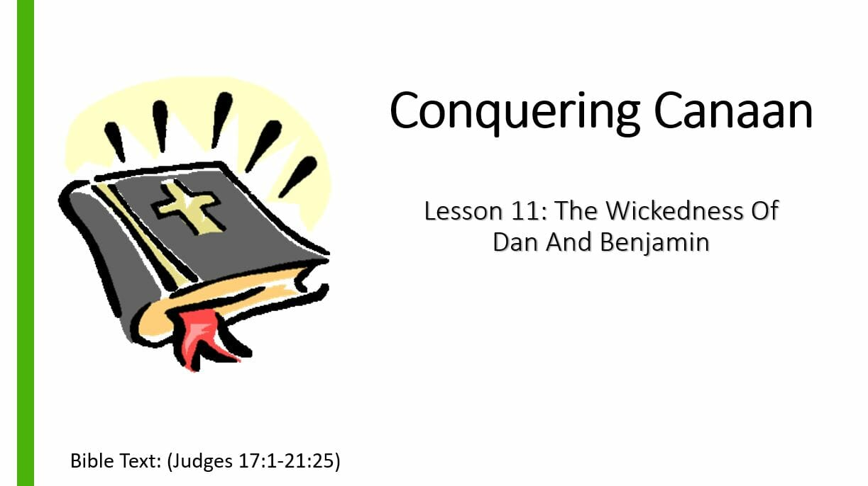 Conquering Canaan (Lesson 11: Wickedness In Dan And Benjamin)