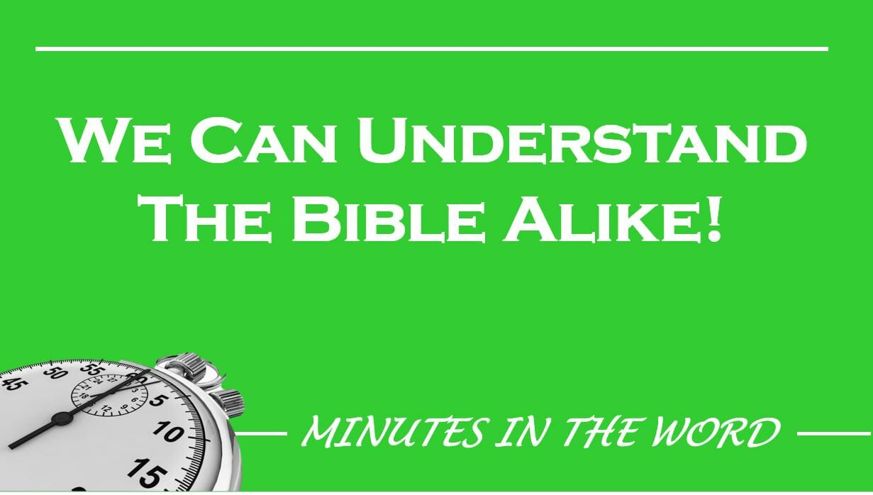 We Can Understand The Bible Alike!