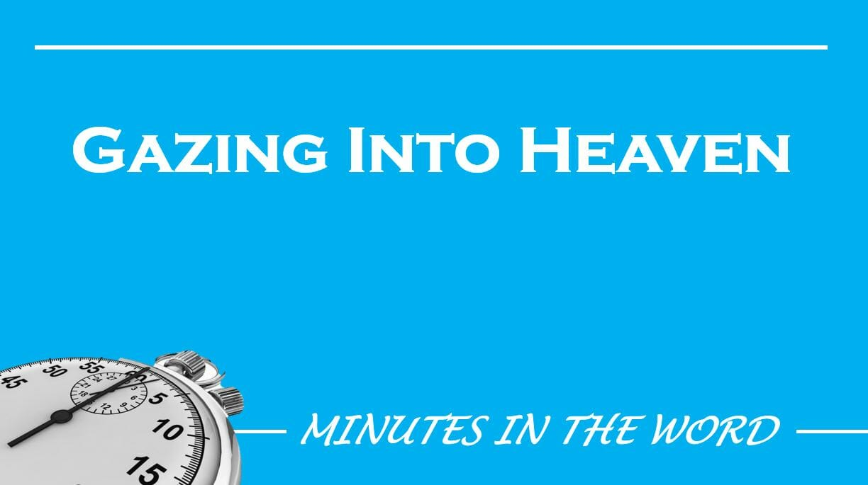 Gazing Into Heaven
