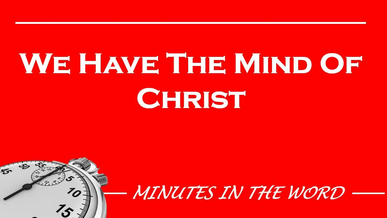 We Have The Mind Of Christ