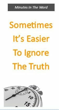 Sometimes It's Easier To Ignore The Truth