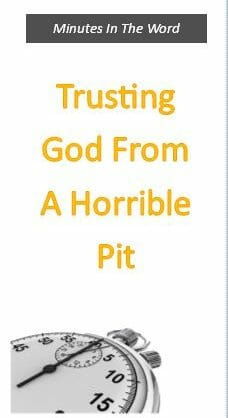 "Trusting God From A ""Horrible Pit"""