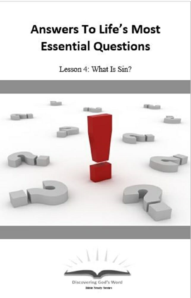 Answers To Life's Most Essential Questions (Lesson 4:  What Is Sin?)