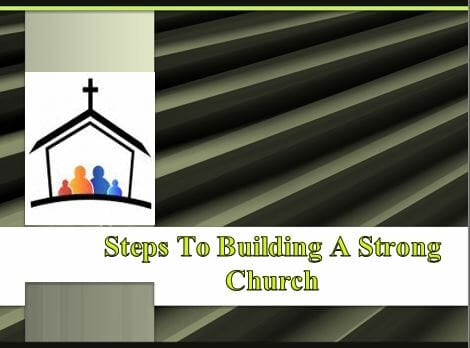 Steps To Building A Strong Church Series