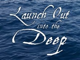 Image result for LAUNCH OUT INTO THE DEEP