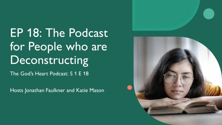 The Podcast for People who are Deconstructing.