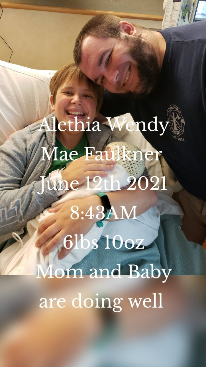 Alethia Wendy Mae Faulkner  June 12th 2021 8:43AM 6lbs 10oz Mom and Baby are doing well