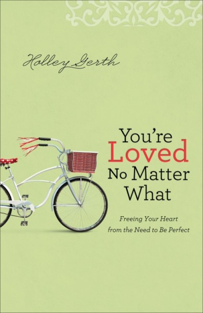 You're Loved No Matter What by Holley Gerth Cover