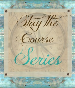 Stay the Course Series for God-sized Dreams