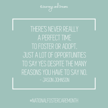 National Foster Care Month - Quote - There's Never Really a Perfect Time to Foster or Adopt
