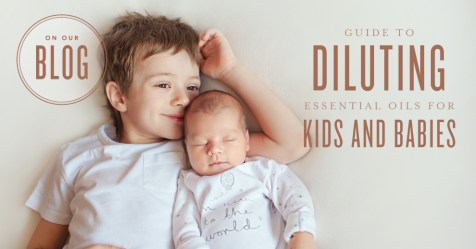 blog-Guide-to-diluting-essential-oils-for-kids-and-babies-_Header_US_SM_0518