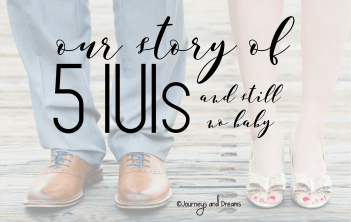 Infertility - IUI - Our Story of 5 IUIs