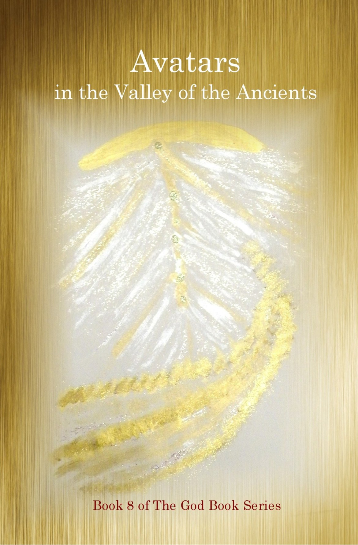 Avatars in the Valley of the Ancients – God Book #8