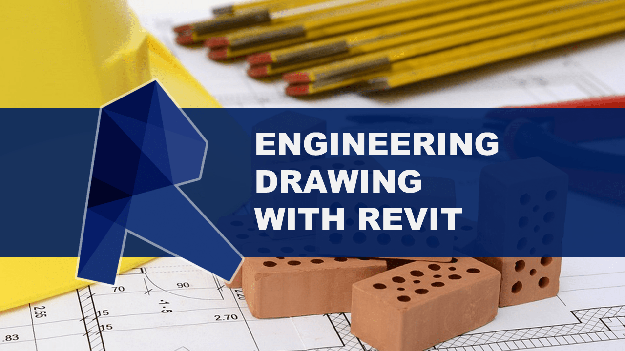 Engineering Drawing with Revit: Step by Step Guidelines