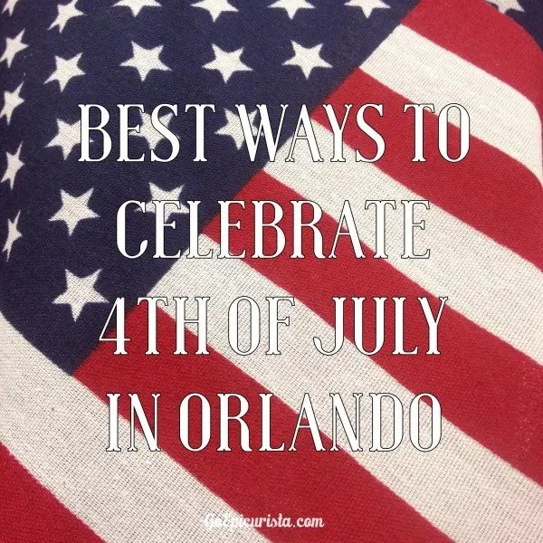 Best Ways to Celebrate 4th of July in Orlando