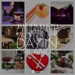 Top 9 Ways for Foodies to Celebrate Valentine's Day in Orlando