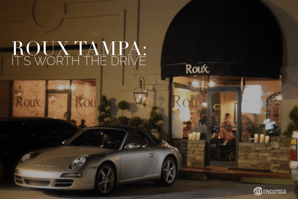 Roux Tampa Restaurant Review with www.goepicurista.com