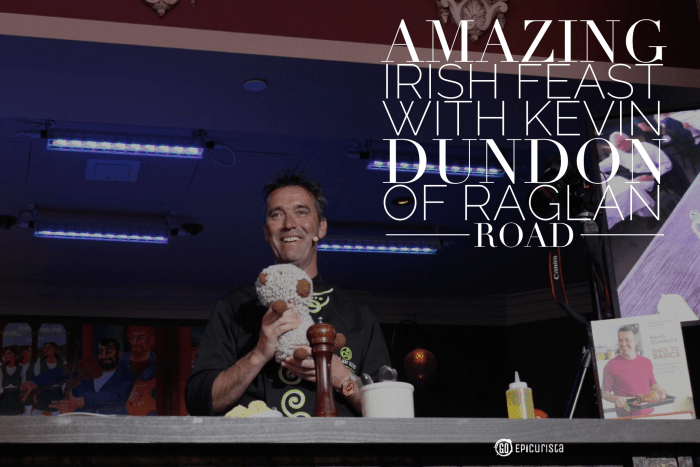 Easy Entertaining: Irish Dinner Recipes from Raglan Road Chef Kevin Dundon with www.goepicurista.com