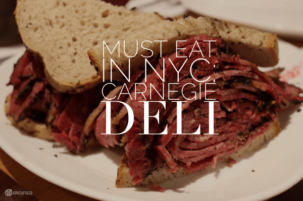 Must Eat Food of New York includes Carnegie Deli with www.goepicurista.com