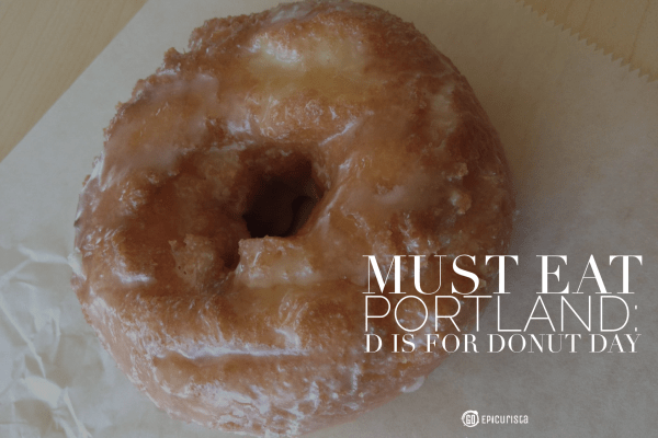 Must Eat in Portland: D is for Donut Day
