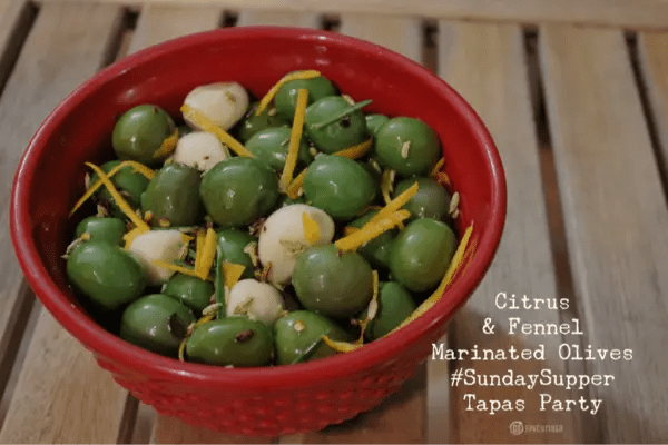 Citrus & Fennel Marinated Olives for #SundaySupper Tapas Party