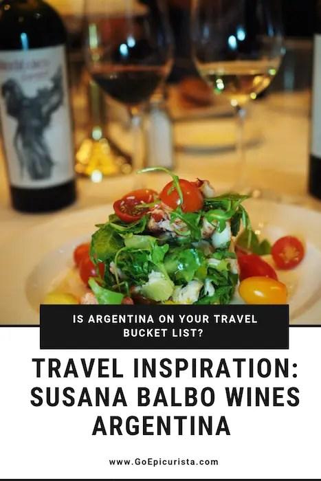 Travel Bucket List Inspiration Susana Balbo Wines Argentina