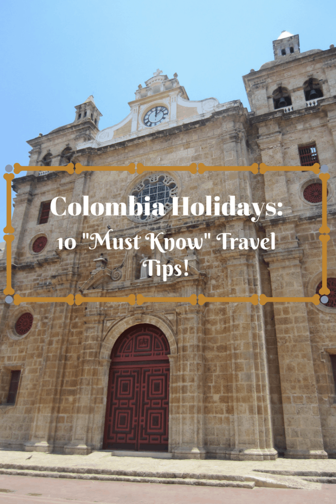 Colombia holidays and 10 must know travel tips