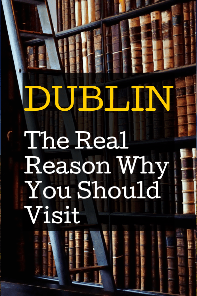 We went to Dublin and did it all. I wasn't too impressed with most of the Dublin attractions. However, we uncovered two that we absolutely loved. Here is the real reason you should visit Dublin. #travel #familytravel #culturaltravel #authentic, must see, things to do in Dublin, pubs, Dublin itinerary |Book of Kells, Guinness, Kilmainham Gaol, library, Long Room, Old library, Sandemans, Temple Bar, Trinity College, walking tour