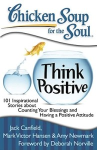 Chicken Soup for the Soul - The Power of Positive Thinking