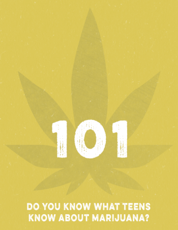 do you know what teens know about marijuana weed?