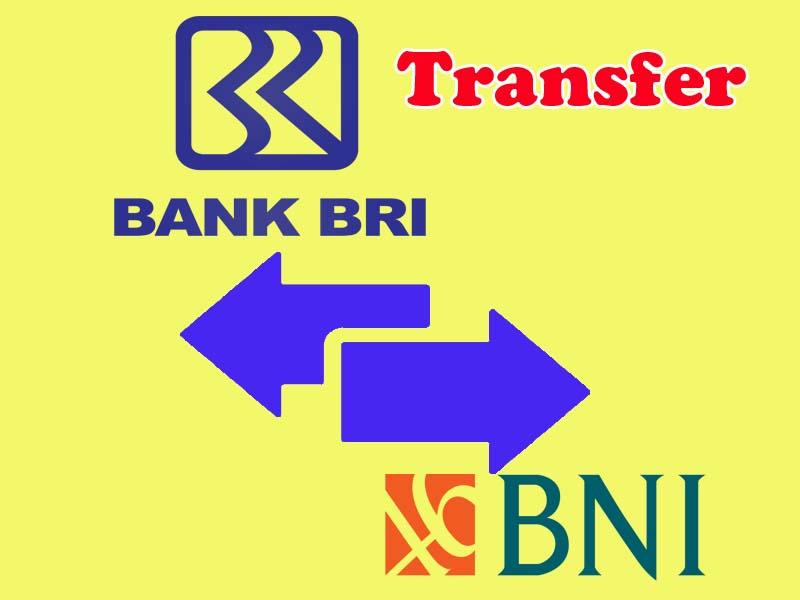 Biaya Transfer BRI ke BNI 2019