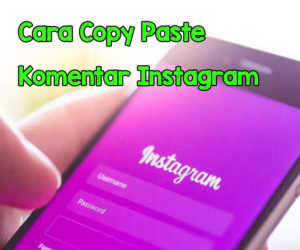 Cara Copy Paste Komentar Instagram