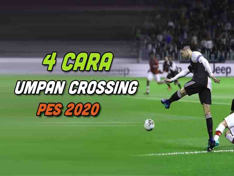 Cara Umpan Crossing PES 2020