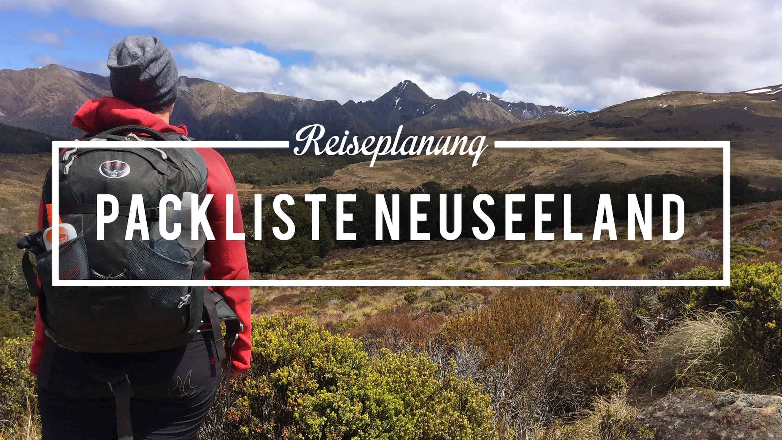 Packliste für Neuseeland-Reise