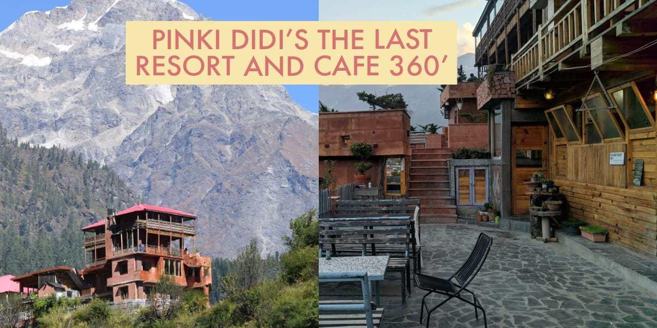 Pinki Didi's the Last Resort and Cafe 360'