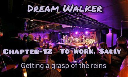Dream Walker – Chapter 12: To work, Sally