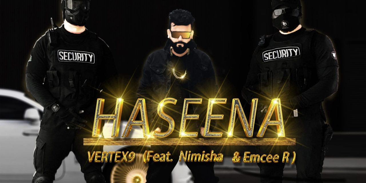 HASEENA – commercial party banger song booming the audience to dance.
