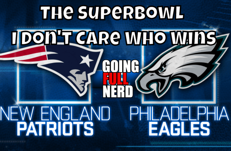 The Superbowl – I Don't Care Who Wins