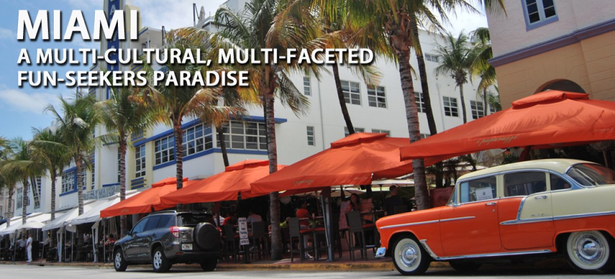 Going Global, Miami - A Multi-Cultural, Multi-Faceted, Fun-seekers Paradise