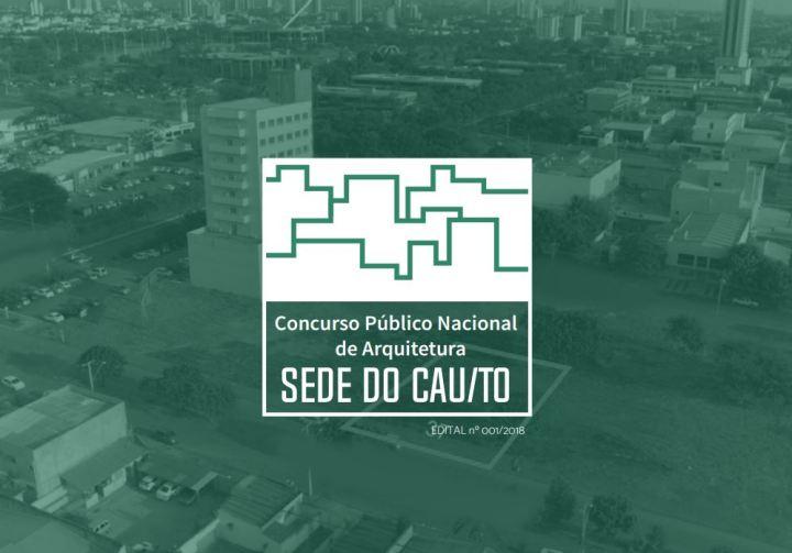 concurso público nacional de arquitetura sede do CAU/TO