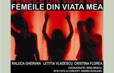"""""""Femeile din viata mea"""" – Teatrul Rosu – PREMIERA"""